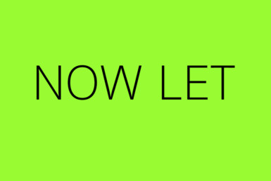 Now Let